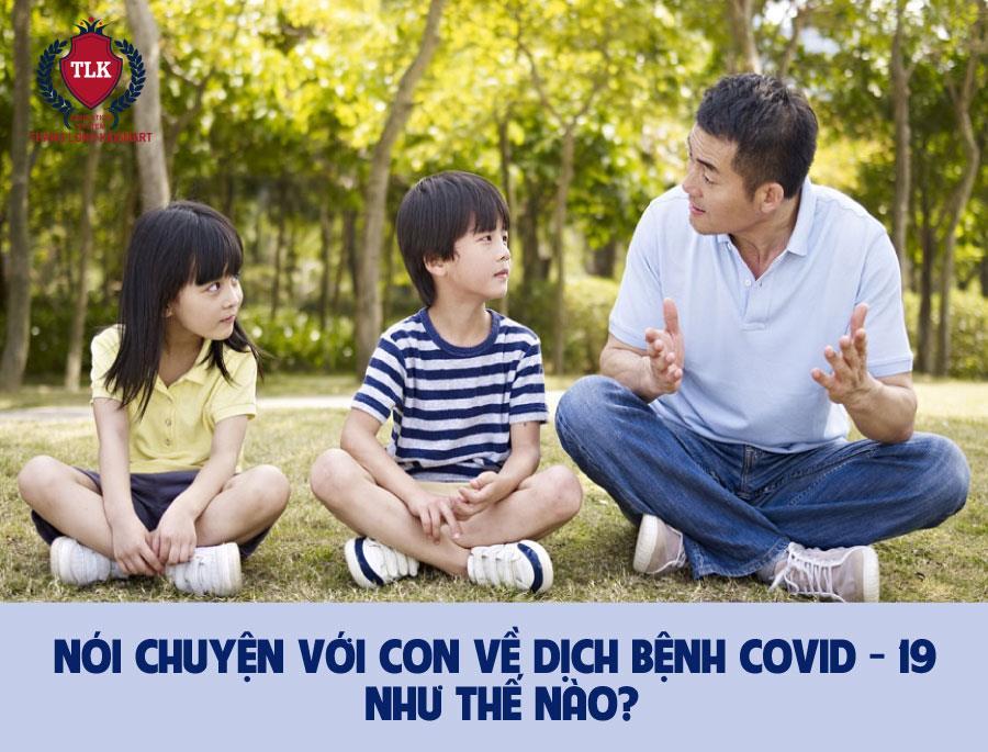 Nói chuyện cùng con về Covid 19 như thế nào?